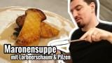Maronensuppe mit Lorbeerschaum & Pilzen